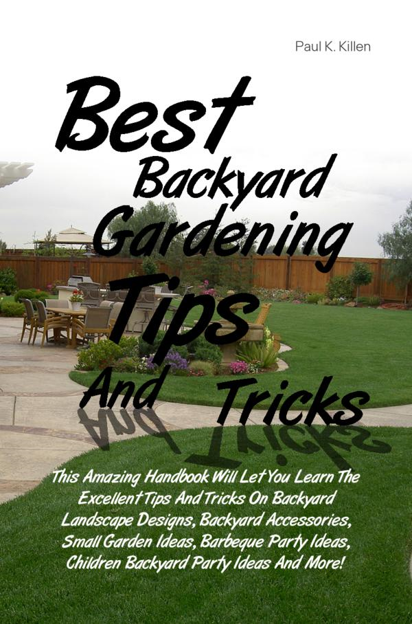 Best Backyard Gardening Tips And Tricks