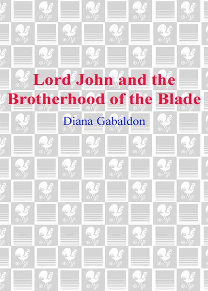 Lord John and the Brotherhood of the Blade By: Diana Gabaldon