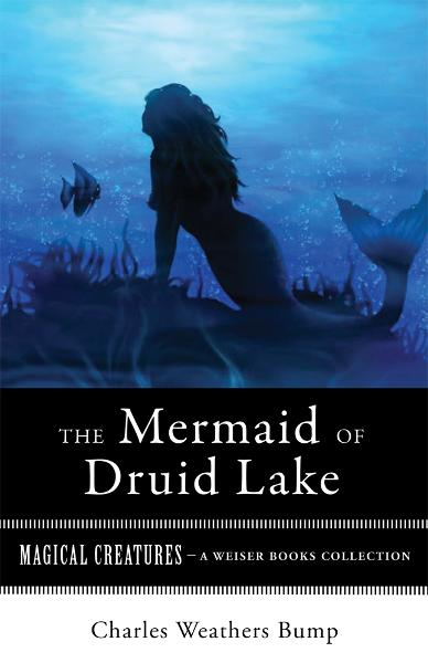 The Mermaid of Druid Lake