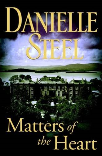 Matters of the Heart By: Danielle Steel