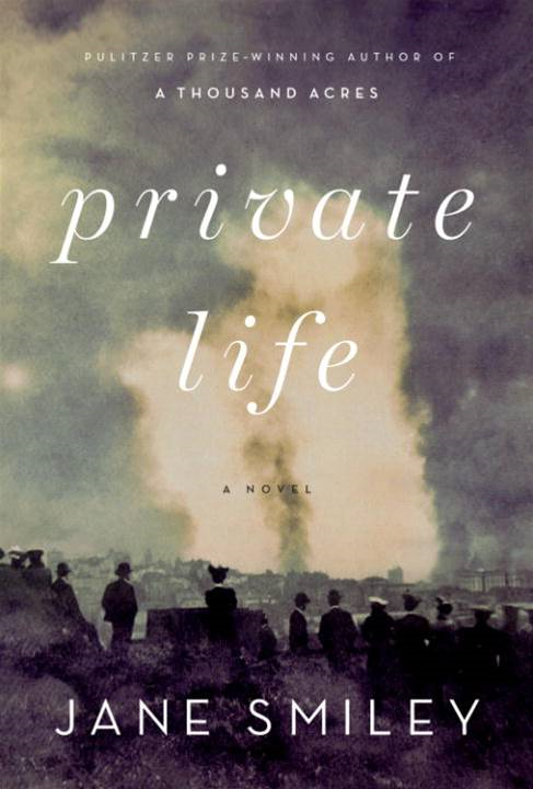 Private Life By: Jane Smiley
