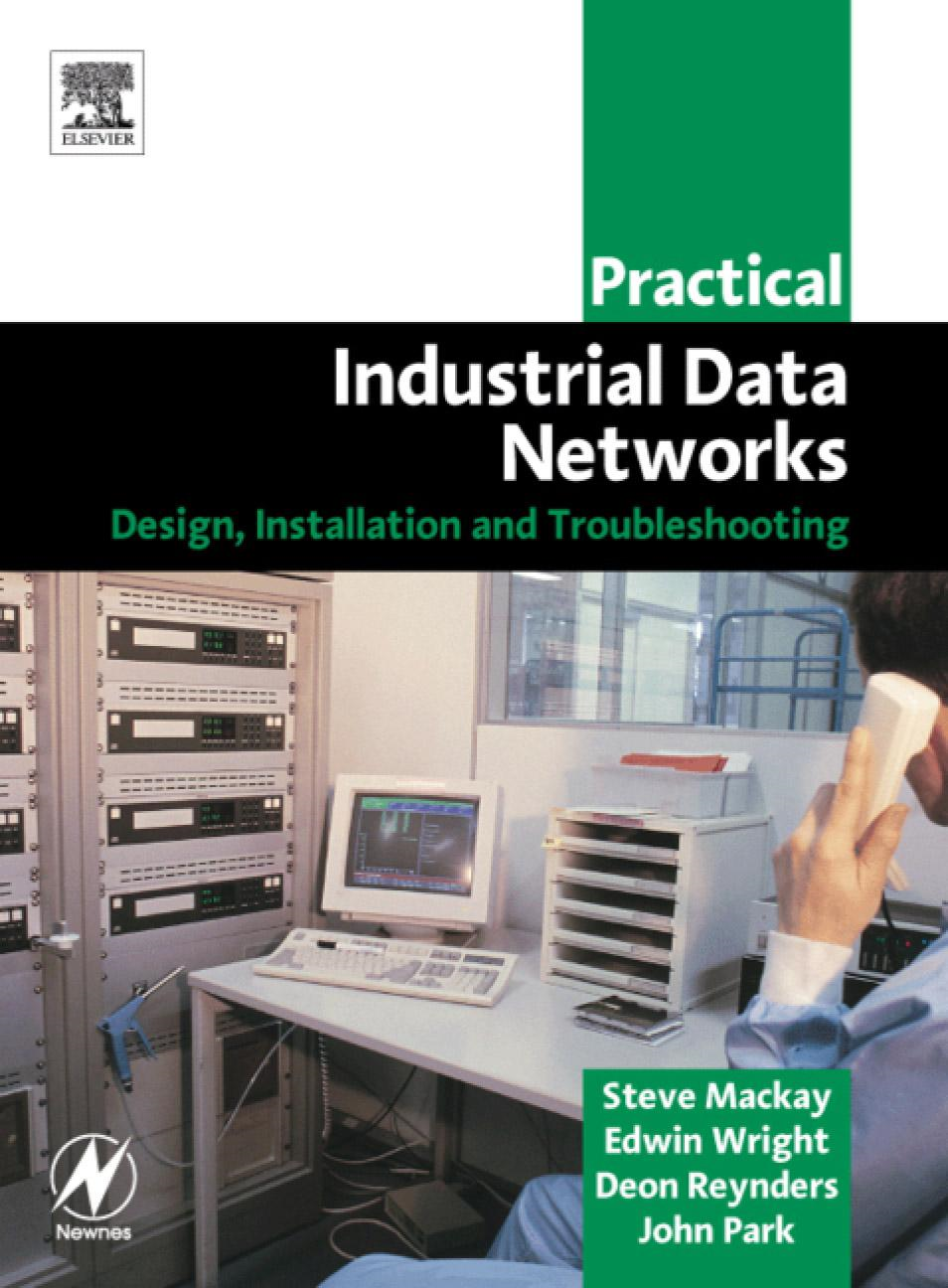 Practical Industrial Data Networks: Design, Installation and Troubleshooting By: Mackay, Steve