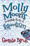 Molly Moon's Incredible Book Of Hypnotism: Molly Moon 1: