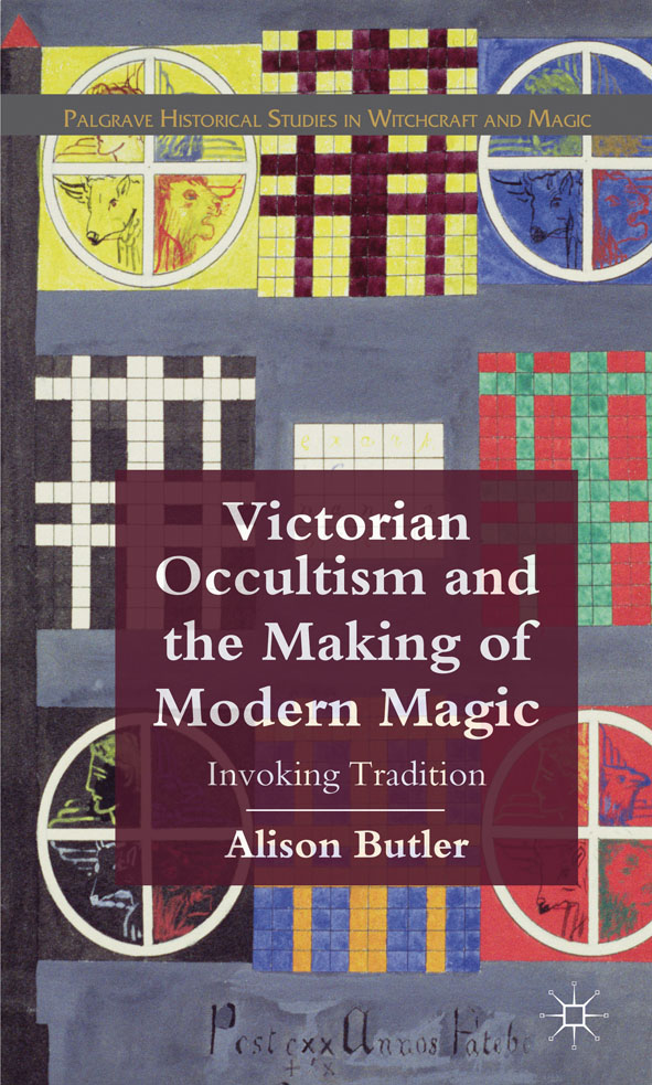 Victorian Occultism and the Making of Modern Magic Invoking Tradition