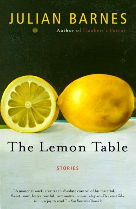 The Lemon Table By: Julian Barnes