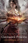 The Infernal Devices 3: Clockwork Princess: