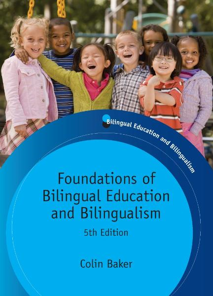 Foundations of Bilingual Education and Bilingualism By: Colin BAKER