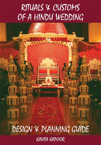 Rituals & Customs of a Hindu Wedding By: Kavita Kapoor