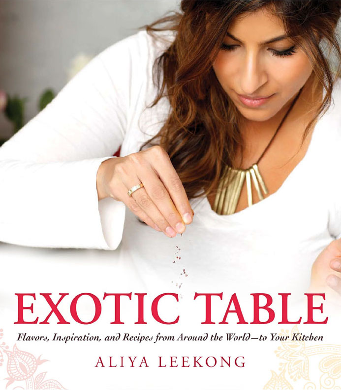 Exotic Table Flavors,  inspiration,  and recipes from around the world--to your kitchen