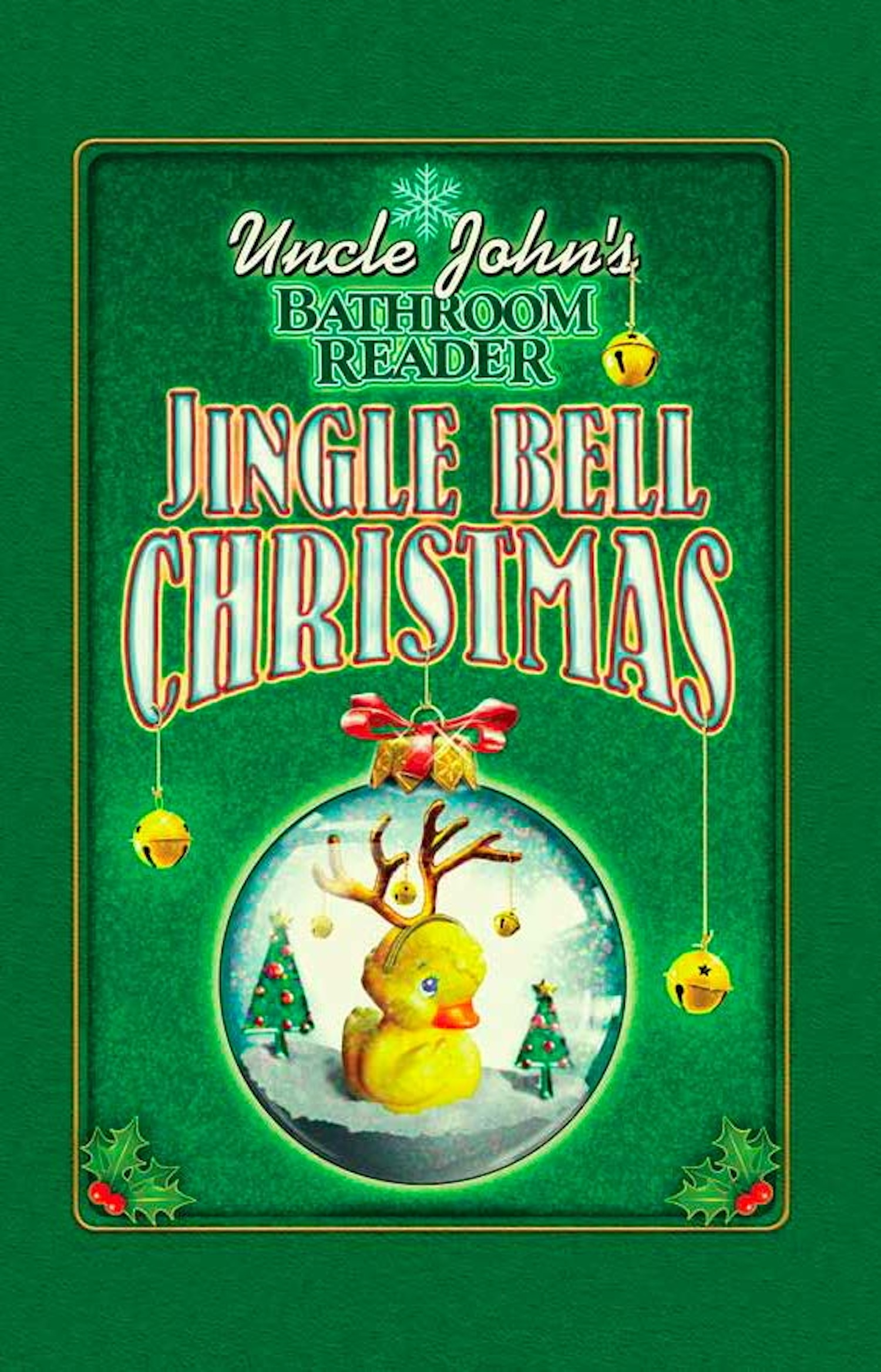 Uncle John's Bathroom Reader Jingle Bell Christmas By: Bathroom Readers' Institute