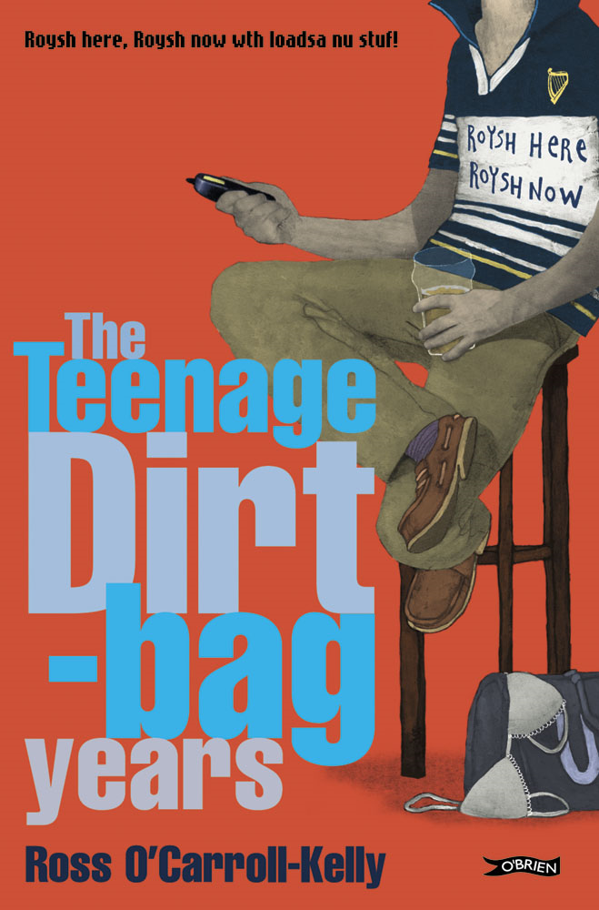 Ross O'Carroll-Kelly, The Teenage Dirtbag Years