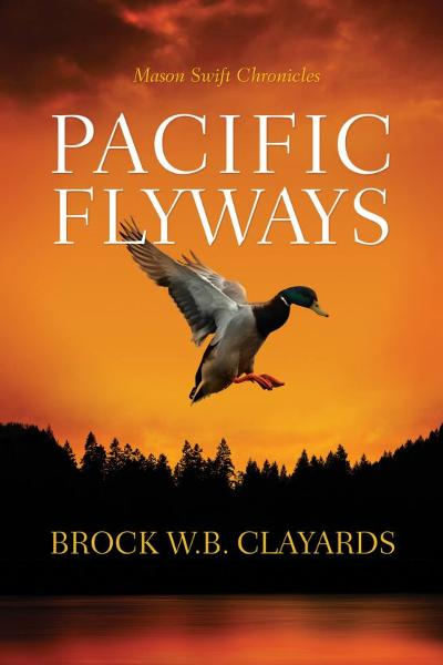 Pacific Flyways By: Brock Clayards