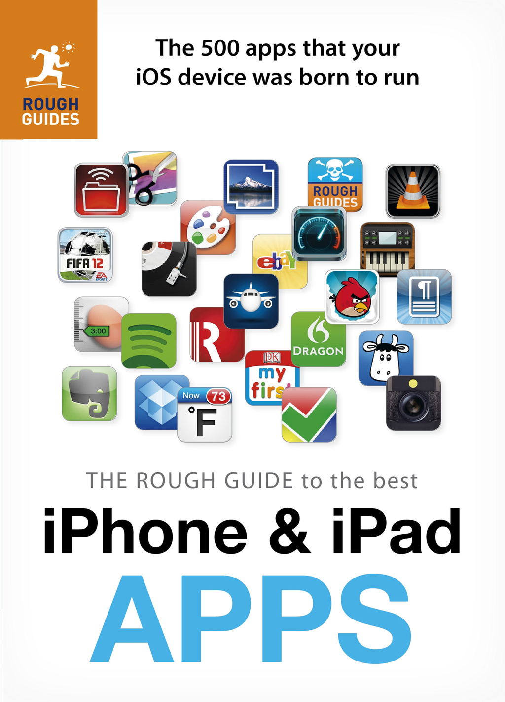 The Rough Guide to the Best iPhone and iPad Apps: The 500 apps that your iOS device was born to run By: Peter Buckley