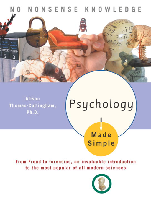 Psychology Made Simple By: Alison Thomas-Cottingham, Ph.D.