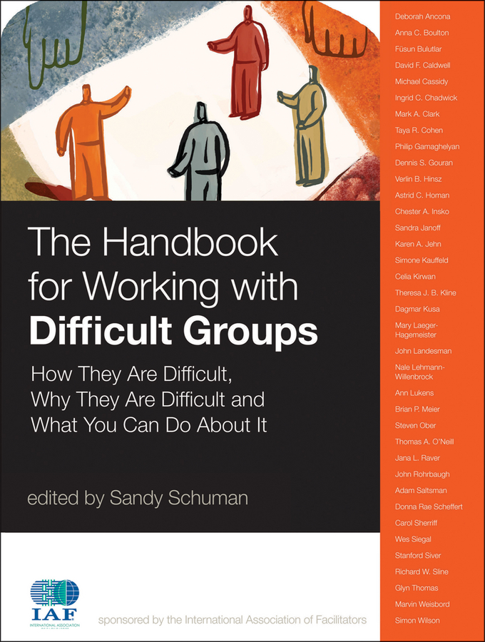 The Handbook for Working with Difficult Groups By: Sandy Schuman