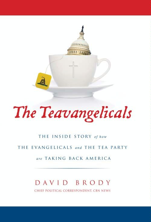 The Teavangelicals By: David   Brody