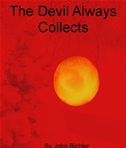 The Devil Always Collects