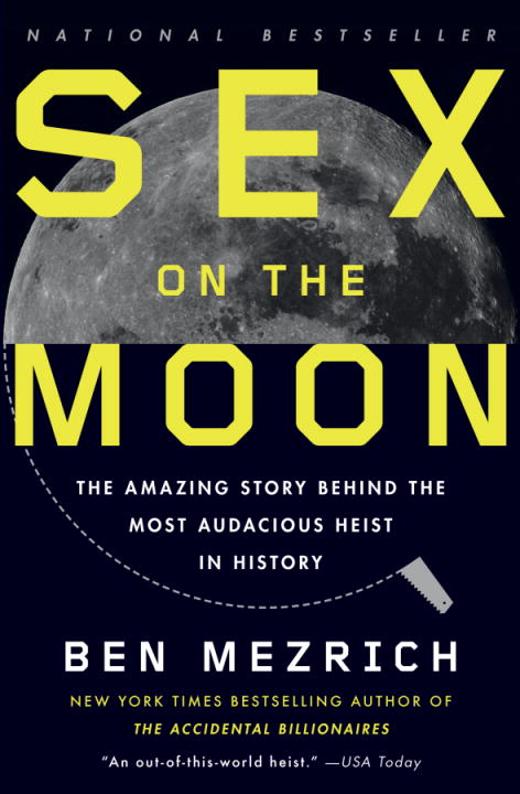 Sex on the Moon By: Ben Mezrich