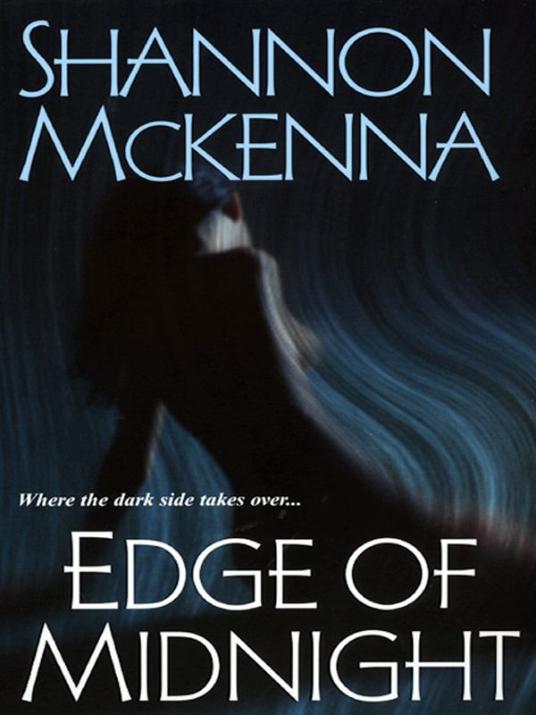 Edge Of Midnight By: Shannon McKenna
