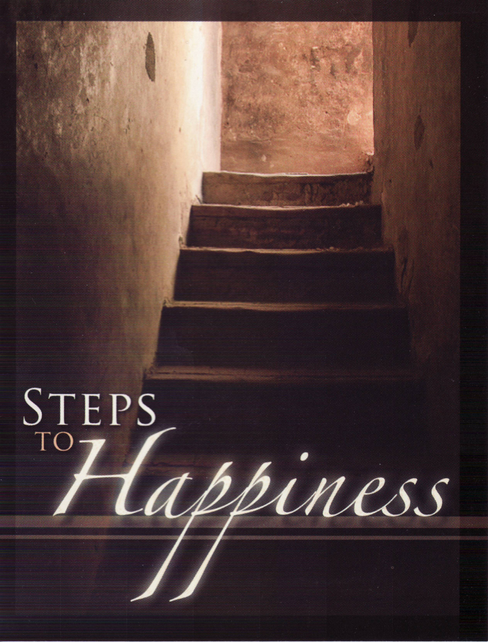 Steps to Happiness By: Marcus Grodi