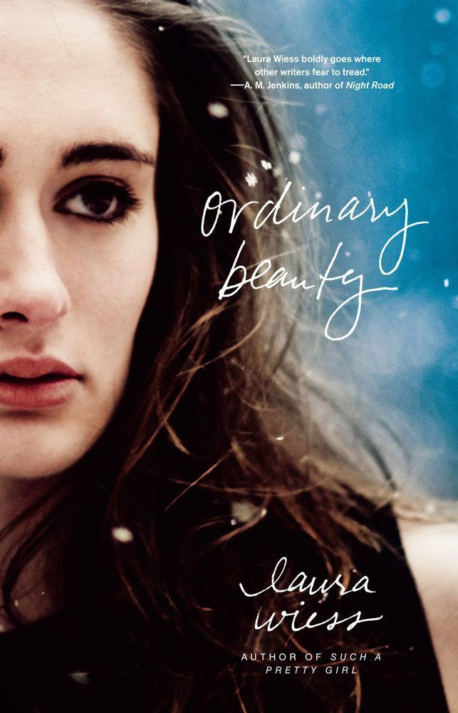 Ordinary Beauty By: Laura Wiess