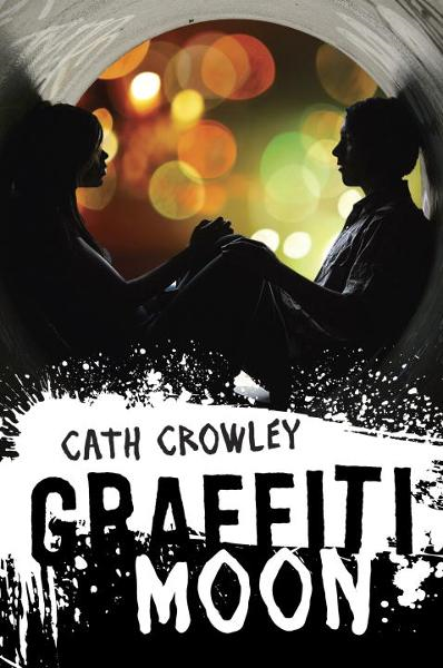 Graffiti Moon By: Cath Crowley