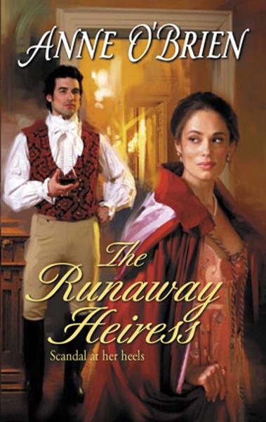 The Runaway Heiress By: Anne O'Brien