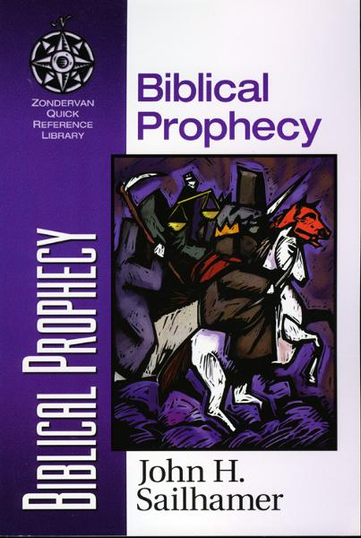 Biblical Prophecy By: John H.   Sailhamer