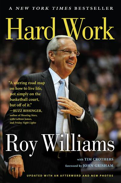 Hard Work By: Roy Williams,Tim Crothers