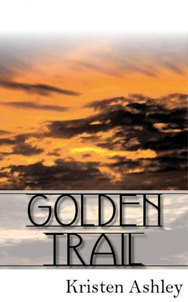Golden Trail By: Kristen Ashley