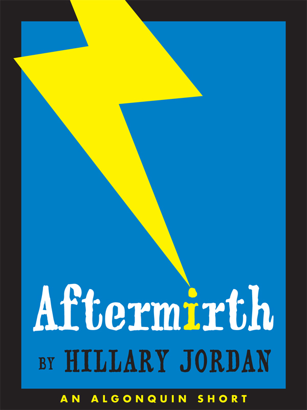 Aftermirth By: Hillary Jordan