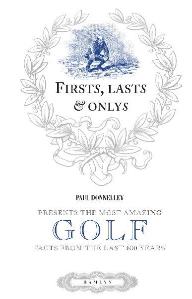 First,  Last & Only: Golf