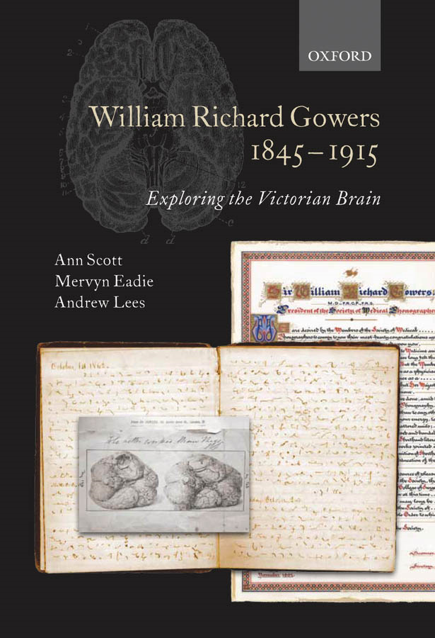 William Richard Gowers 1845-1915:Exploring the Victorian Brain