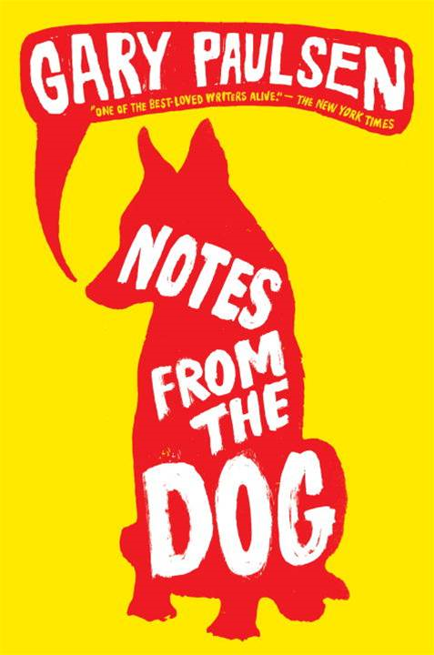 Notes from the Dog By: Gary Paulsen