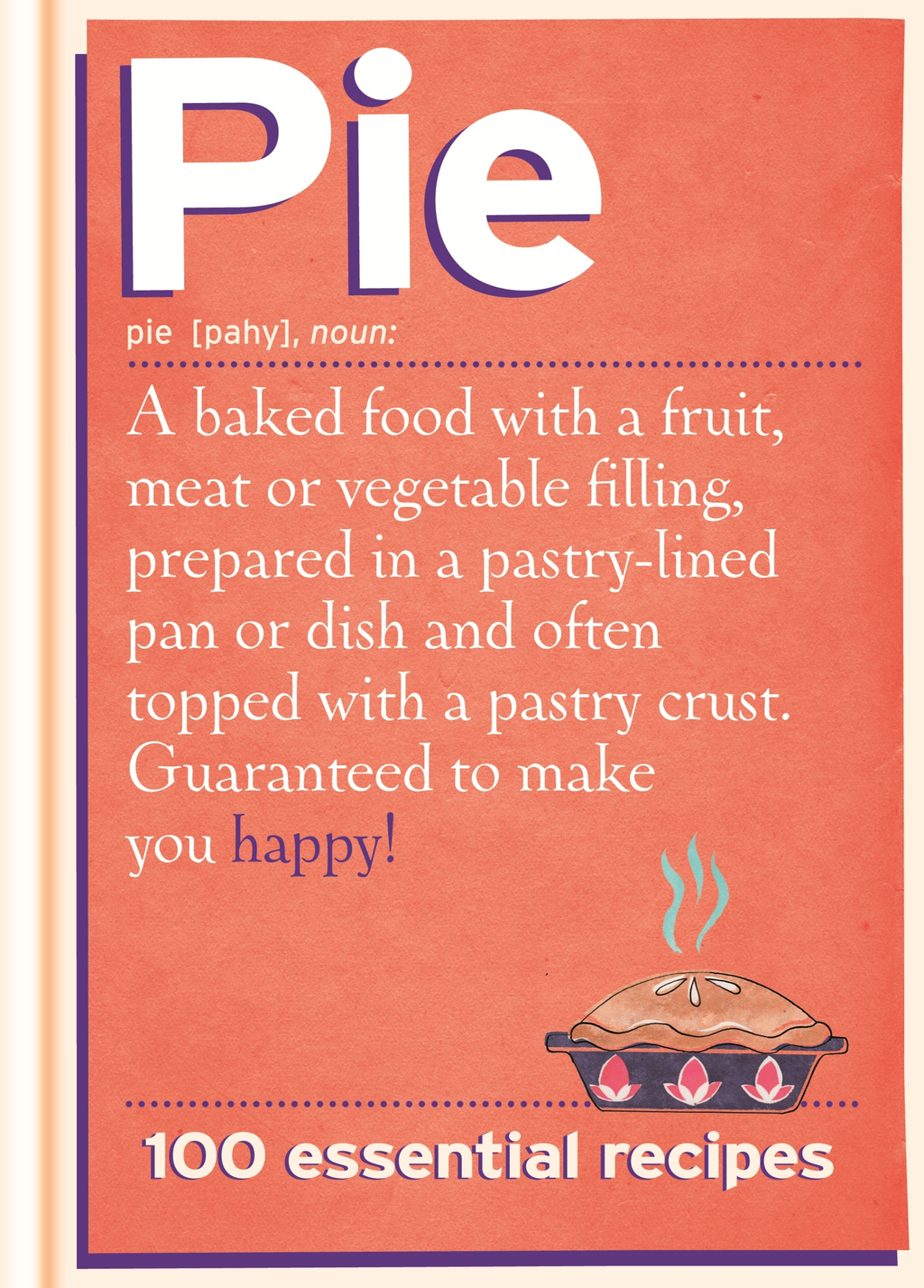Pie 100 Essential Recipes
