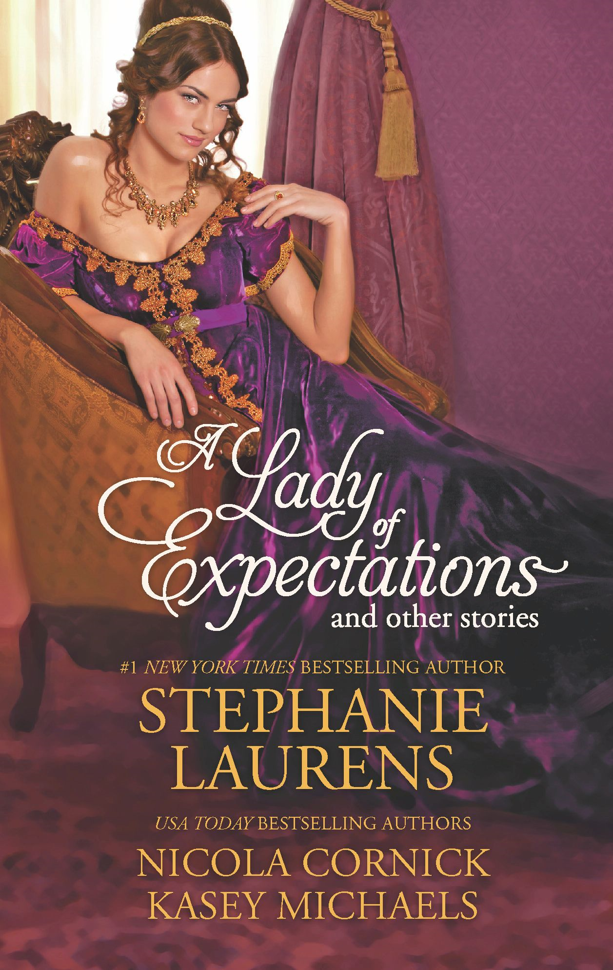 A Lady of Expectations and Other Stories: A Lady of Expectations\The Secrets of a Courtesan\How to Woo a Spinster By: Kasey Michaels,Nicola Cornick,Stephanie Laurens