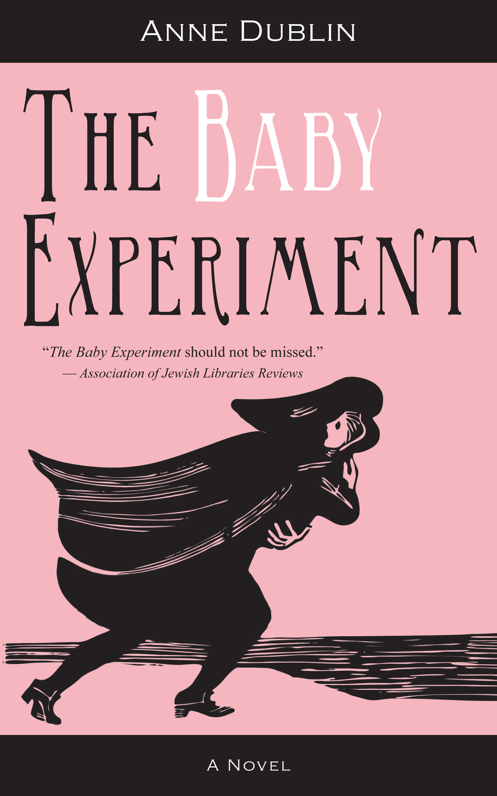 The Baby Experiment By: Anne Dublin