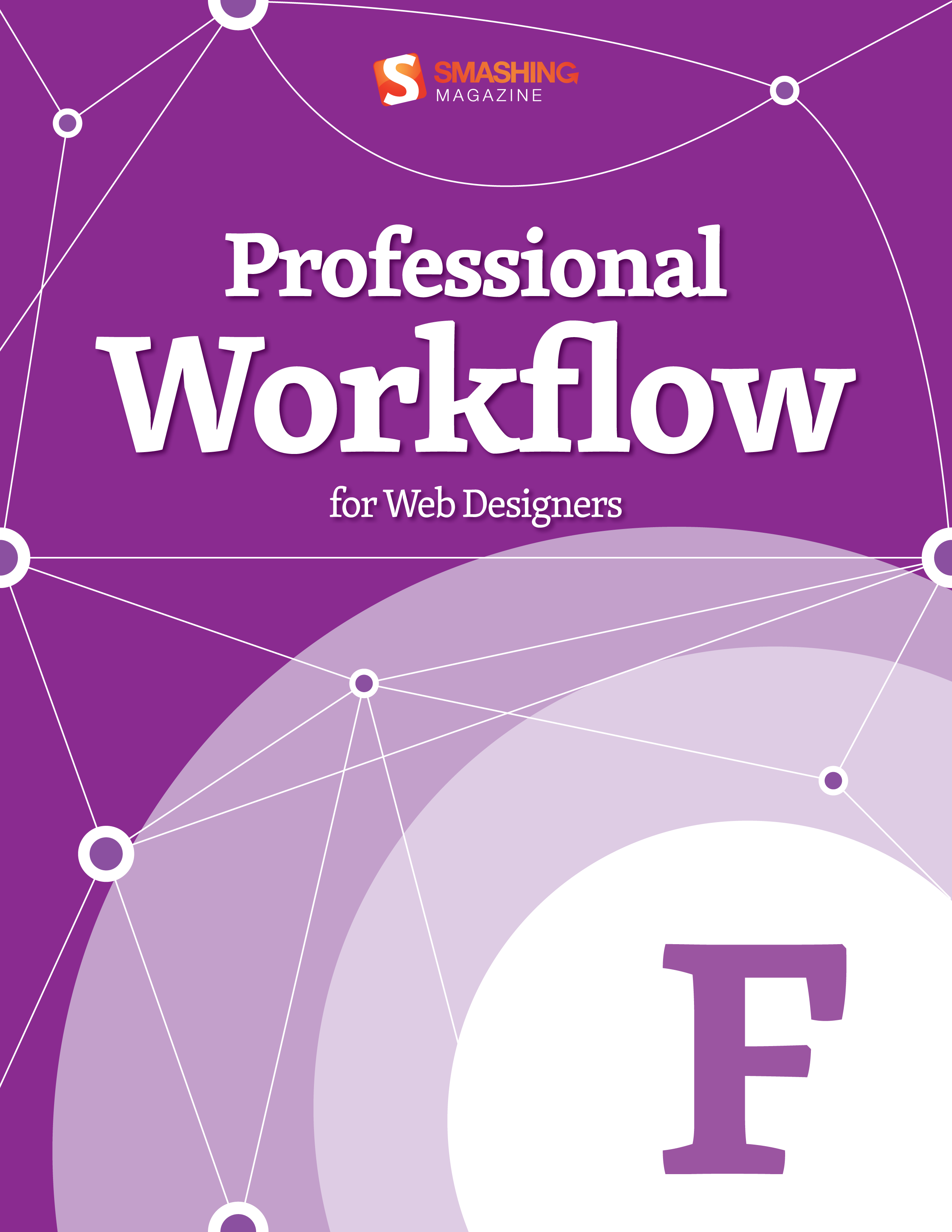Professional Workflow for Web Designers By: Smashing Magazine
