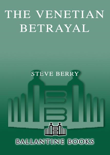 The Venetian Betrayal By: Steve Berry