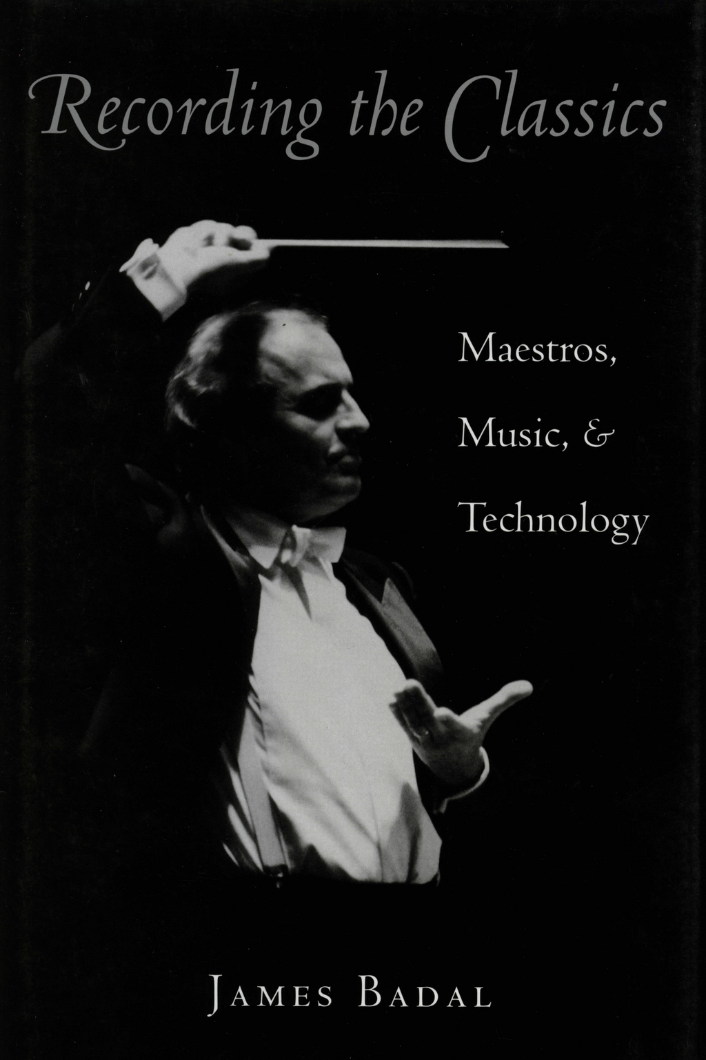 Recording the Classics: Maestros, Music and Technology