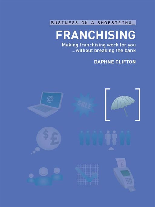 Franchising By: Daphne Clifton