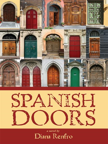 Spanish Doors By: Diana Renfro
