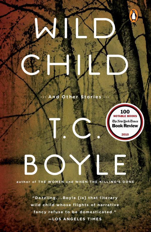Wild Child By: T.C. Boyle