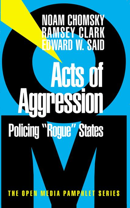 Acts of Agression: Policing 'Rogue States'