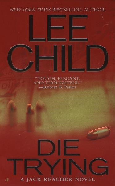 Die Trying By: Lee Child