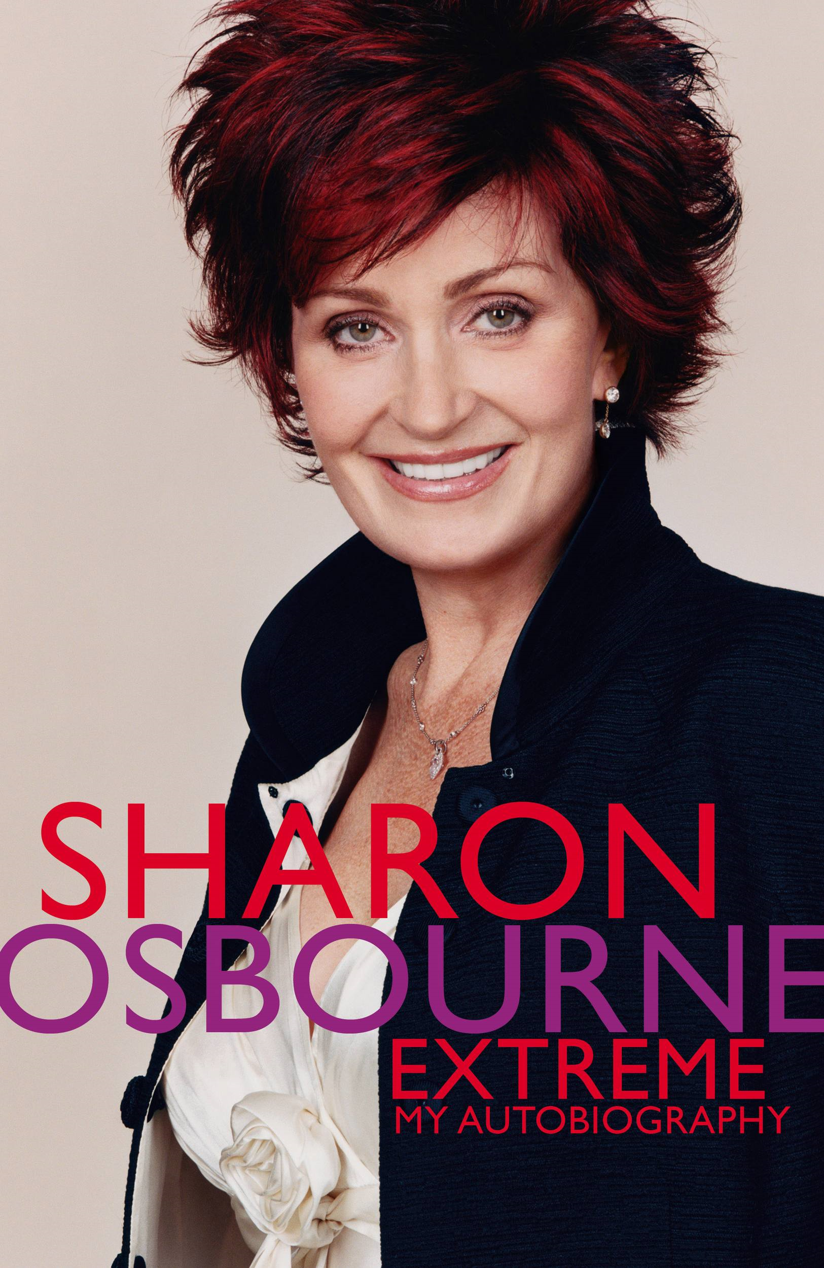 Sharon Osbourne Extreme By: Sharon Osbourne