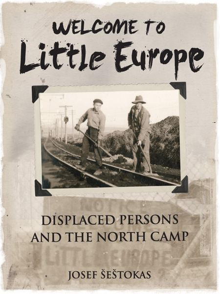 Welcome to Little Europe: Displaced Persons and the North Camp