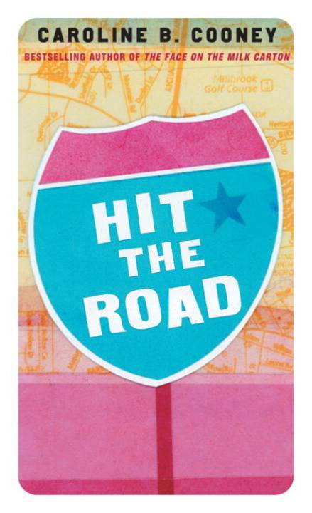 Hit the Road By: Caroline B. Cooney
