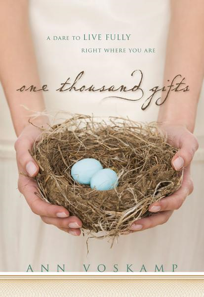 One Thousand Gifts By: Ann   Voskamp
