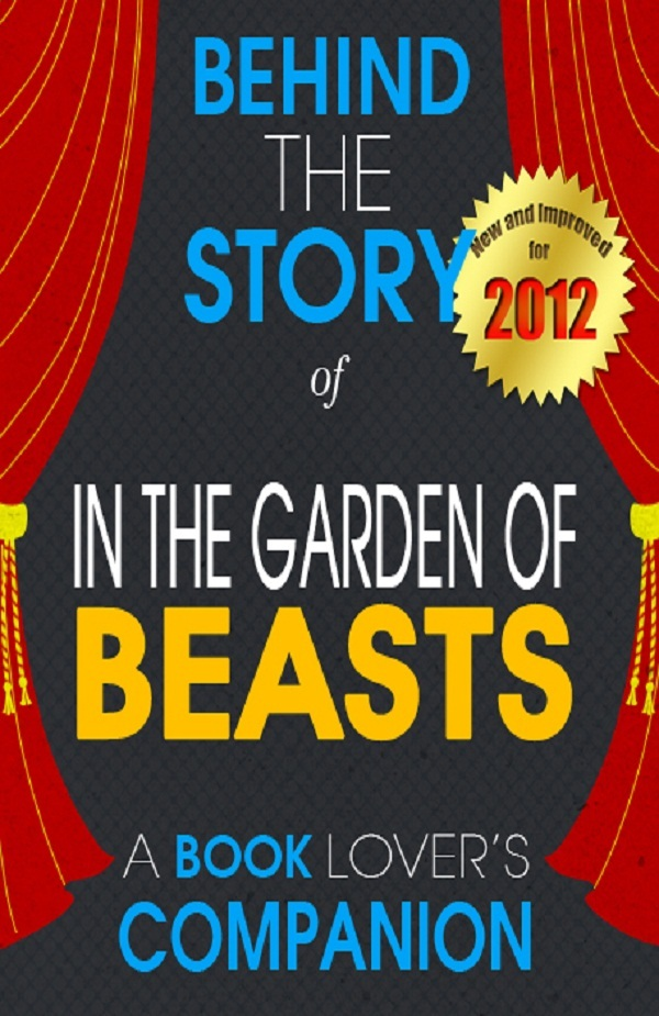In the Garden of Beasts: Behind the Story - (A Background Information Book Companion)